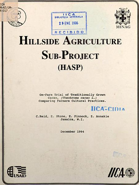 Download Hillside Agriculture Sub Project  HASP   On Farm Trial of Traditionally grown cacao  Theobroma cacao L   Comparing farmers cultural practices Book