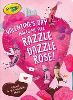 Valentine's Day Makes Me Feel Razzle Dazzle Rose!