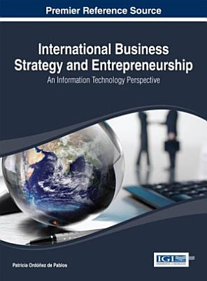 International Business Strategy and Entrepreneurship  An Information Technology Perspective