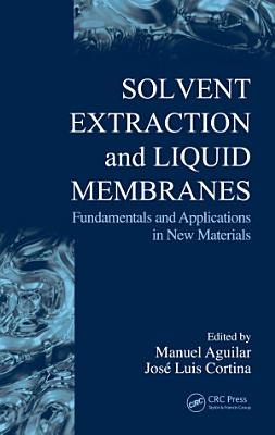 Solvent Extraction and Liquid Membranes