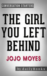 The Girl You Left Behind A Novel By Jojo Moyes Conversation Starters PDF