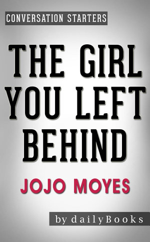 The Girl You Left Behind  A Novel by Jojo Moyes   Conversation Starters