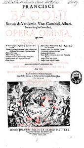 Francisci Baconi[...] opera omnia, quae extant[...]