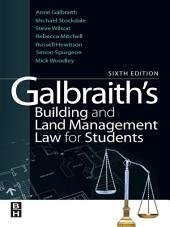 Galbraith's Building and Land Management Law for Students: Edition 6