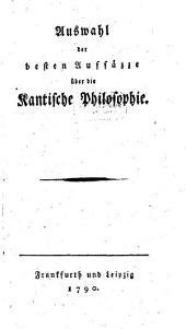 Auswahl der besten Aufsätze über die Kantische Philosophie