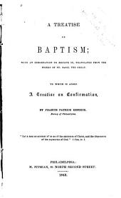 A Treatise on Baptism: With an Exhortation to Receive It, Translated from the Works of St. Basil the Great, to which is Added a Treatise on Confirmation