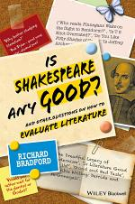 Is Shakespeare Any Good And Other Questions on How to Evaluate Literature