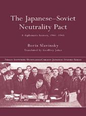 The Japanese-Soviet Neutrality Pact: A Diplomatic History 1941-1945