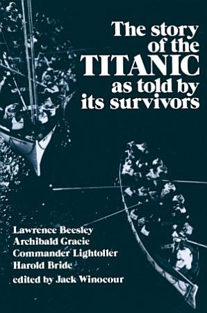 The Story of the Titanic As Told by Its Survivors PDF