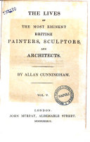 The Lives of the Most Eminent British Painters, Sculptors and Architects by Allan Cunningham