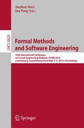 Formal Methods and Software Engineering: 16th International Conference on Formal Engineering Methods, ICFEM 2014, Luxembourg, Luxembourg, November 3-5, 2014, Proceedings