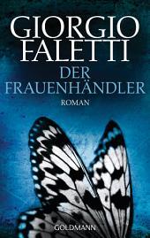 Der Frauenhändler: Roman