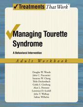 Managing Tourette Syndrome: A Behaviorial Intervention Adult Workbook