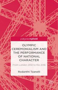 Olympic Ceremonialism and The Performance of National Character PDF