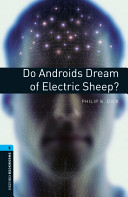 Oxford Bookworms Library: Stage 5: Do Androids Dream of Electric Sheep?