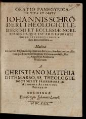 Oratio panegyrica de Vita et Obitu Johannis Schröderi ... Noribergensis Superintendentis