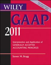 Wiley GAAP: Interpretation and Application of Generally Accepted Accounting Principles 2011, Edition 9
