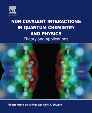 Non covalent Interactions in Quantum Chemistry and Physics PDF