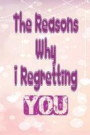 The Reasons Why I Regretting You