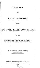 Debates and Proceedings in the New-York State Convention: For the Revision of the Constitution