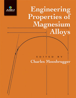 Engineering Properties of Magnesium Alloys