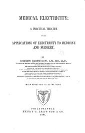 Medical Electricity: A Practical Treatise on the Applications of Electricity to Medicine and Surgery