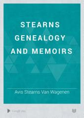 Stearns Genealogy and Memoirs: Volume 1