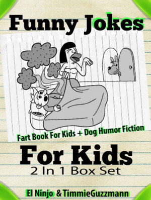 Funny Jokes For Kids  Fart Book For Kids   Dog Humor Fiction   2 In 1 Box Set Compilation PDF