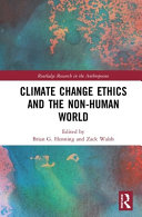 Climate Change Ethics and the Non Human World PDF