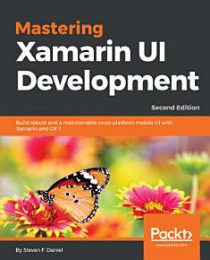 Mastering Xamarin UI Development PDF