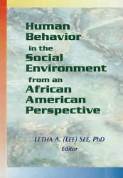 Human Behavior in the Social Environment from an African American Perspective PDF