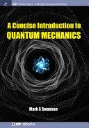A Concise Introduction to Quantum Mechanics PDF