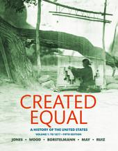 Created Equal: A History of the United States, Volume 1, Edition 5