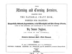 The morning and evening services, pointed for chanting by J. Ingham