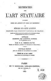 Recherches sur l'art statuaire considéré chez les anciens et chez les modernes, ou, Mémoire sur cette question proposée par l'Institut National de France: quelles ont été les causes de la perfection de la Sculpture antique et quels seraient les moyens d'y atteindre?