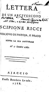 Lettera di un arcivescovo [the Abate Donnola] all'illm̄o, e revm̄o Monsignore Scipione Ricci, vescovo di Pistoja e Prato sopra la sua pastorale de' 5 ottobre 1787. (Seconda lettera di un arcivescovo all'illm̄o S. Ricci, sopra la sua pastorale de' 18 maggio, 1788.).