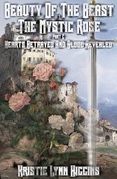 Beauty of the Beast #1 The Mystic Rose: Part C: Hearts Betrayed And Blood Revealed