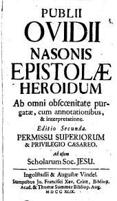 Epistolarum heroidum liber: cum annotationibus et interpretatione