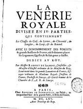 La vénerie royale: divisée en 4 parties, avec le dénombrement des forests et grands buissons de France, où se doiuent placer les logemens, questes, et relais pour y chasser