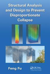 Structural Analysis and Design to Prevent Disproportionate Collapse