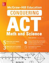 McGraw-Hill Education Conquering the ACT Math and Science, Third Edition: Edition 3