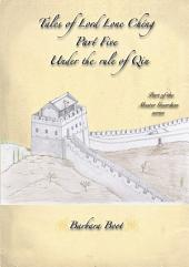 Tales of Lord Lone Chéng Part Five Under the rule of Qin: Part of the Master Guardian series