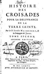 Histoire des croisades pour la délivrance de la Terre-Sainte
