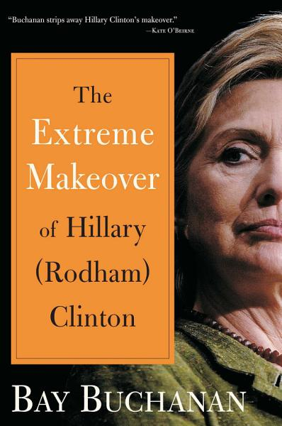 Download Extreme Makeover of Hillary  Rodham  Clinton Book