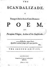 The Scandalizade: A Panegyri-satiri-serio-comi-dramatic Poem. By Porcupinus Pelagius, Author of the Causidicade