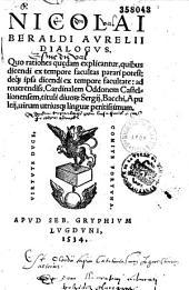 Nicolai Beraldi Aurelii Dialogus quo rationes quedam explicantur quibus dicendi ex tempore facultas parari potest deque ipsa dicendi ex tempore facultate...