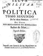 Selva militar y politica: tomo segundo de las obras poëticas