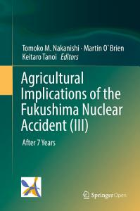 Agricultural Implications of the Fukushima Nuclear Accident  III