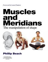 Muscles and Meridians E-Book: The Manipulation of Shape