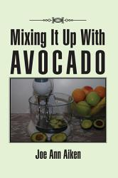 Mixing It Up With Avocado Book PDF